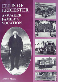 Ellis Of Leicester: A Quaker Family�s Vocation Book Cover